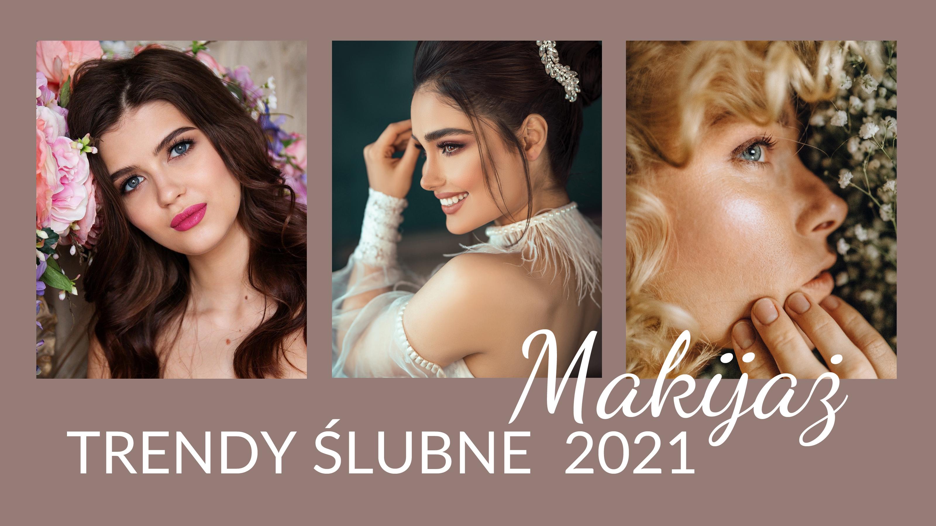 Makijaż ślubny 👰 Trendy 2021